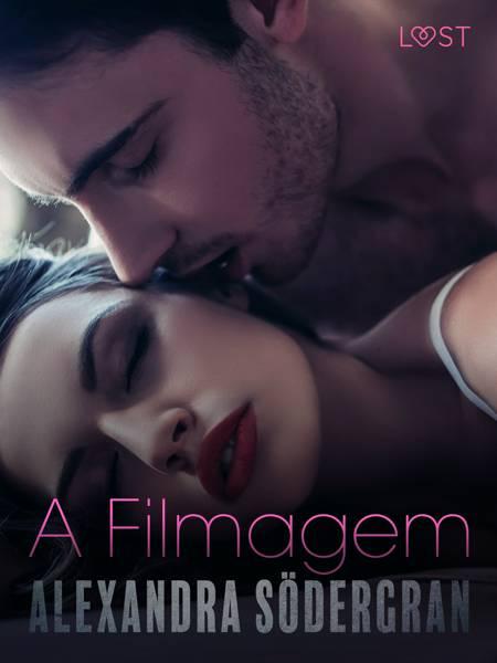 A Filmagem - Um Conto Erótico af Alexandra Södergran