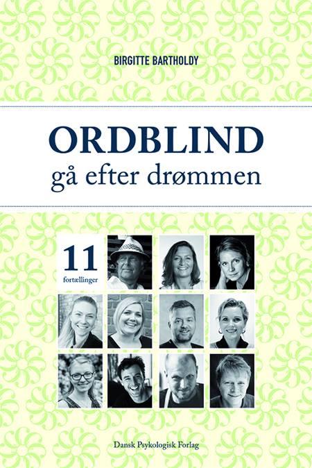 Ordblind - gå efter drømmen af Birgitte Bartholdy