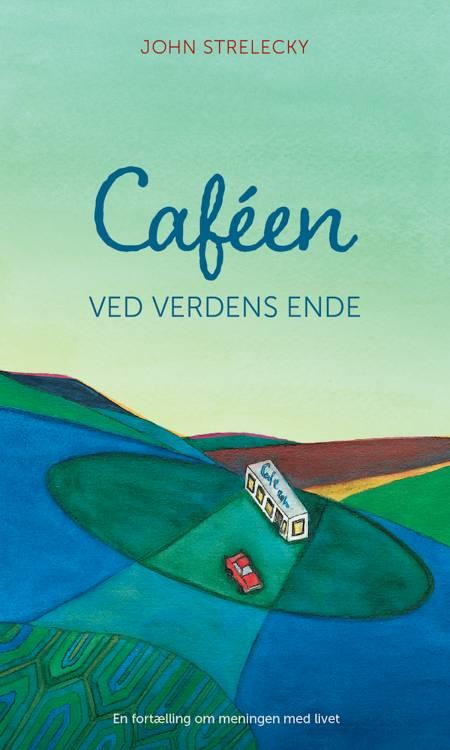 Caféen ved verdens ende af John Strelecky