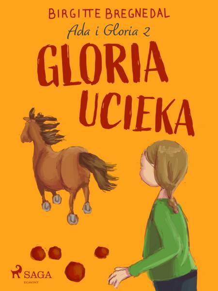 Ada i Gloria 2: Gloria ucieka af Birgitte Bregnedal