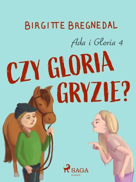Ada i Gloria 4: Czy Gloria gryzie? af Birgitte Bregnedal