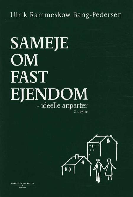 Sameje om fast ejendom af Ulrik Rammeskow Bang-Pedersen og Ulrik Rammeskow Bang Pedersen