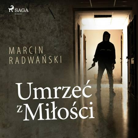 Umrzeć z miłości af Marcin Radwański
