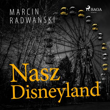 Nasz Disneyland af Marcin Radwański