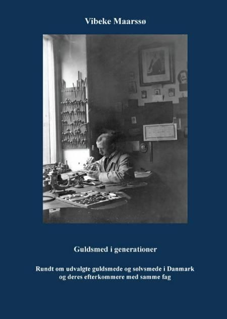 Guldsmed i generationer af Vibeke Maarssø