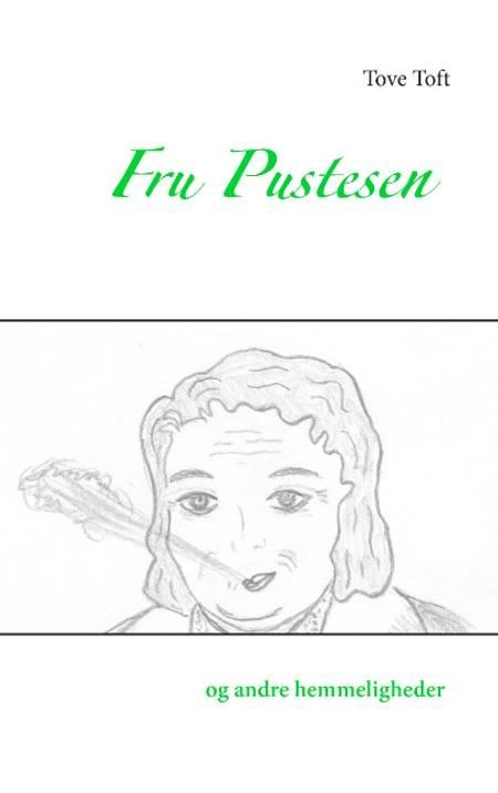 Fru Pustesen og andre hemmeligheder af Tove Toft