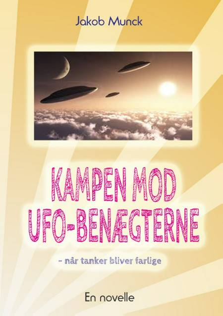 Kampen mod UFO-benægterne af Jakob Munck