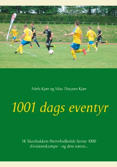 1001 dags eventyr af Niels Kjær og Silas Thaysen Kjær