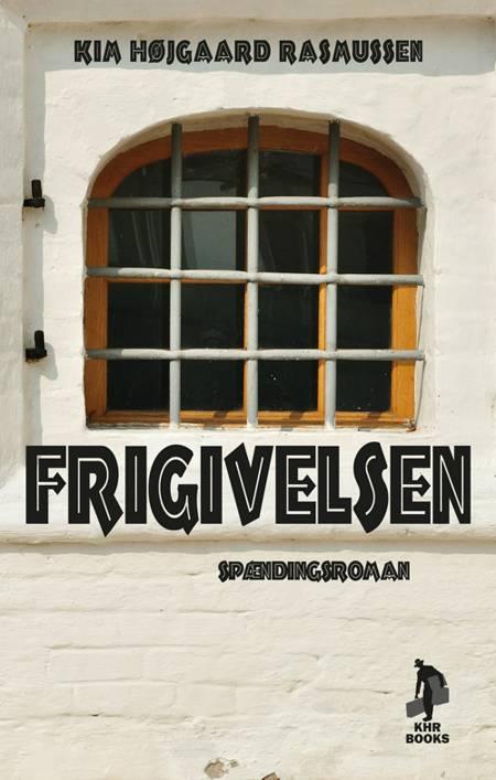Frigivelsen af Kim Højgaard Rasmussen