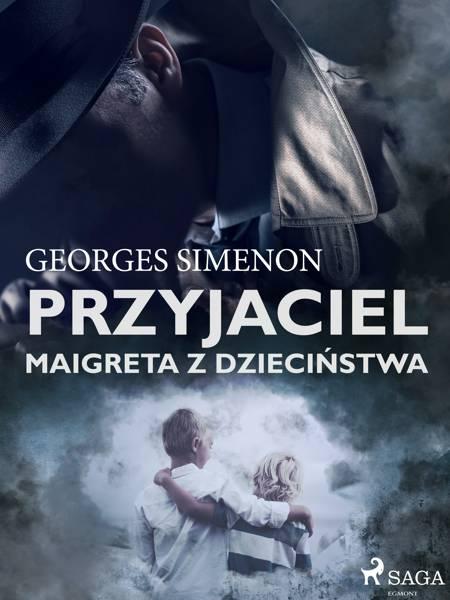Przyjaciel Maigreta z dzieciństwa af Georges Simenon