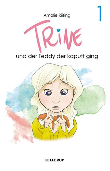 Trine #1: Trine und der Teddy der kaputt ging af Amalie Riising