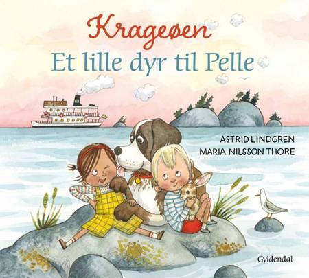 Krageøen. Et lille dyr til Pelle af Astrid Lindgren og Maria NilssonThore