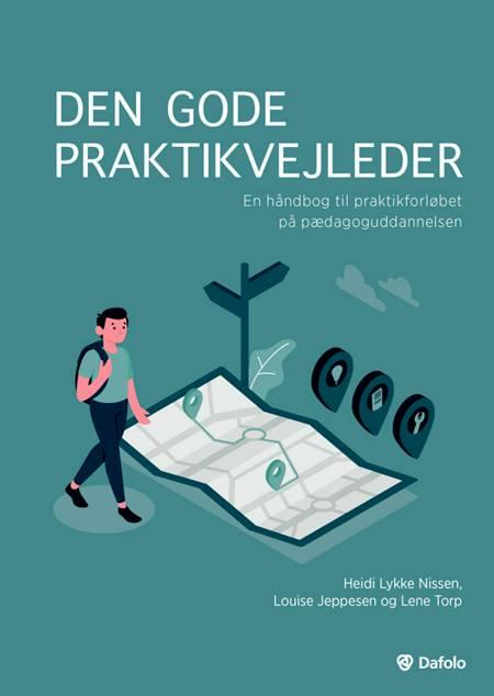 Den gode praktikvejleder af Louise Jeppesen og Lene Torp, Heidi Lykke Nissen, Louise Jeppesen og Lene Torp