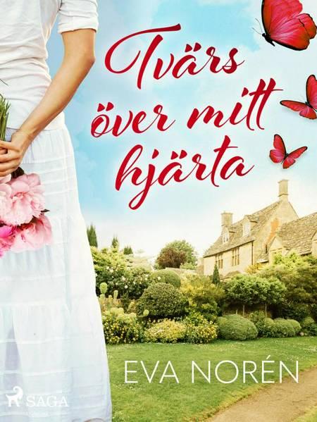 Tvärs över mitt hjärta af Eva Norén
