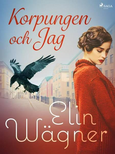Korpungen och Jag af Elin Wägner