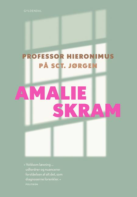 Professor Hieronimus og På Sct. Jørgen af Amalie Skram