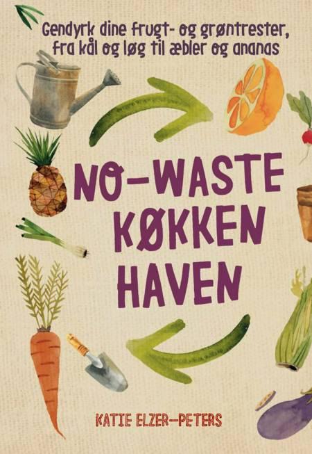No-waste køkkenhaven af Katie Eller-Peters