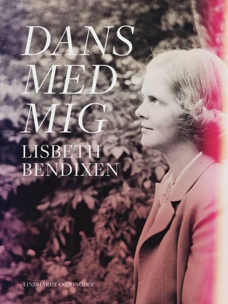 Dans med mig af Lisbeth Bendixen