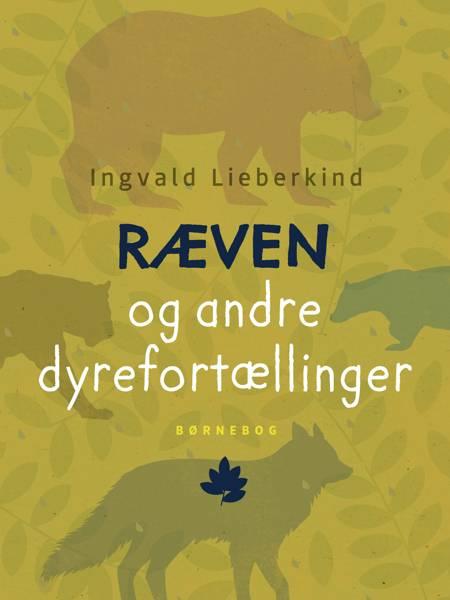 Ræven og andre dyrefortællinger af Ingvald Lieberkind