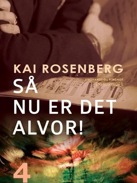 Så - nu er det alvor! af Kai Rosenberg