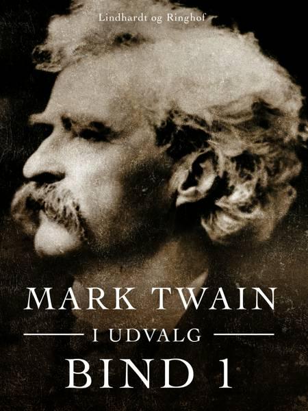 Mark Twain i udvalg. Bind 1 af Mark Twain