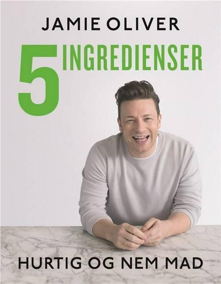 Jamie Oliver - 5 ingredienser - hurtig & nem mad af Jamie Oliver