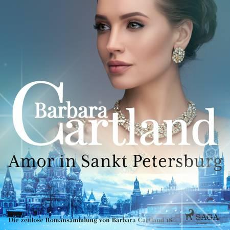 Amor in Sankt Petersburg (Die zeitlose Romansammlung von Barbara Cartland 18) af Barbara Cartland