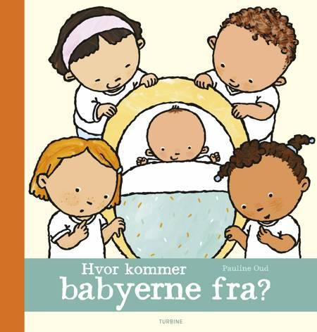 Hvor kommer babyerne fra? af Pauline Oud