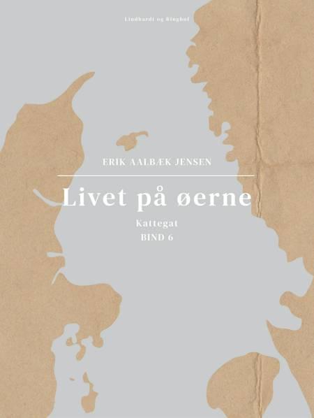 Livet på øerne. Bind 6. Kattegat af Erik Aalbæk Jensen
