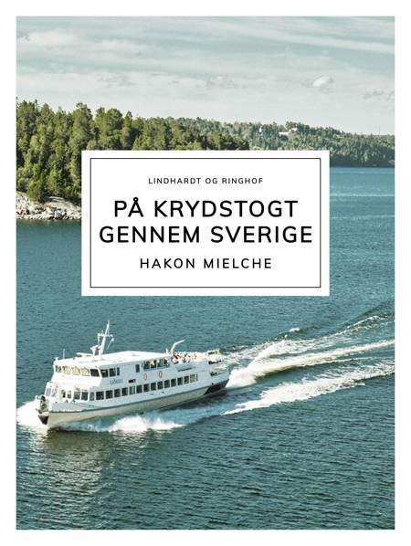 På krydstogt gennem Sverige af Hakon Mielche