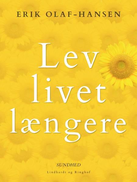 Lev livet længere af Erik Olaf Hansen