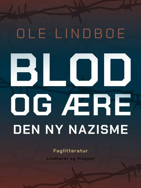 Blod og ære. Den ny nazisme af Ole Lindboe