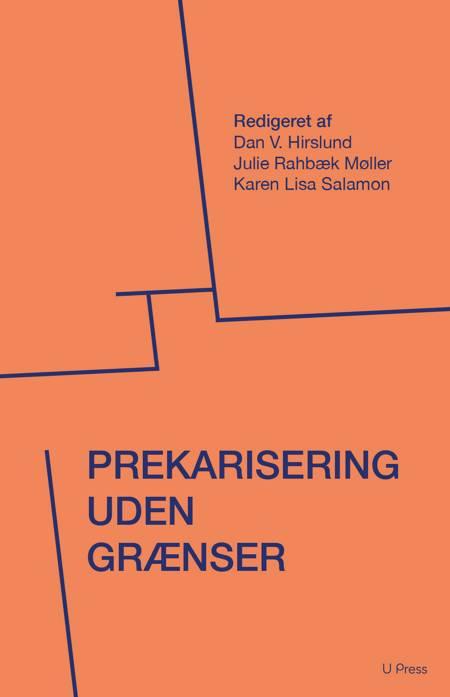 Prekarisering uden grænser af Anne Görlich, Jan Bjerregaard og Dan V. Hirslund m.fl.