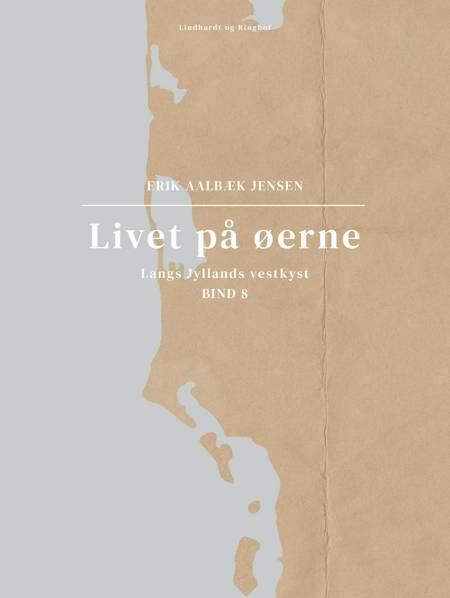 Livet på øerne. Bind 8. Langs Jyllands vestkyst af Erik Aalbæk Jensen