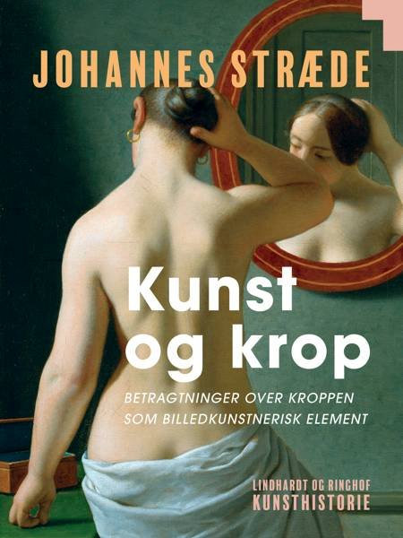 Kunst og krop. Betragtninger over kroppen som billedkunstnerisk element af Johannes Stræde
