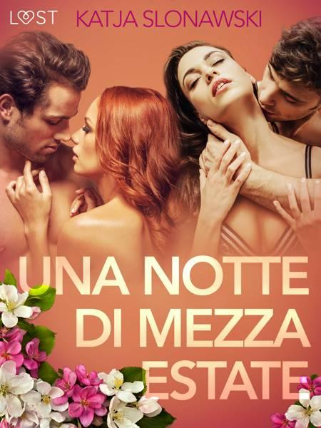 Una notte di mezza estate - Breve racconto erotico af Katja Slonawski