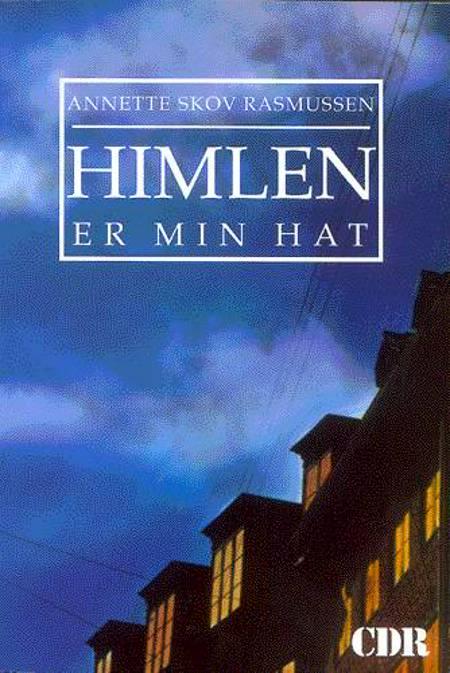 Himlen er min hat af Annette Skov Rasmussen
