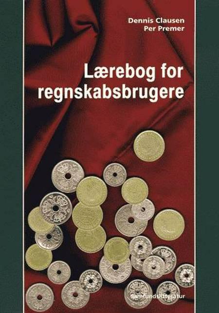 Lærebog for regnskabsbrugere af Dennis Clausen og Per Premer