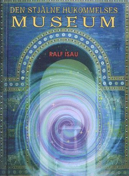 Den stjålne hukommelses museum af Ralf Isau