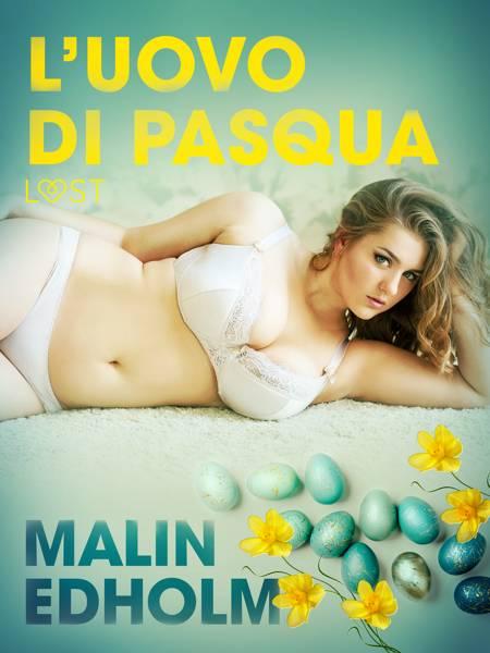 L'uovo di Pasqua - Breve racconto erotico af Malin Edholm