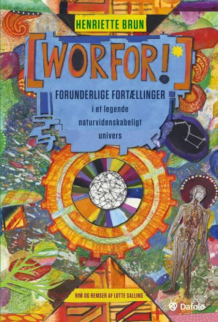 Worfor! af Lotte Salling, Henriette Brun og m. rim og remser af Lotte Salling