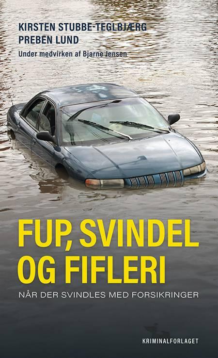 Fup, svindel og fifleri af Preben Lund, Kirsten Stubbe-Teglbjærg og Kirsten Stubbe-Tejlbjærg