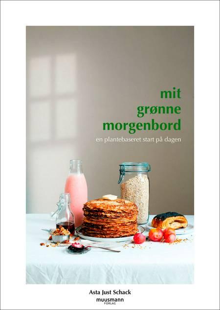 Mit grønne morgenbord af Asta Just Schack