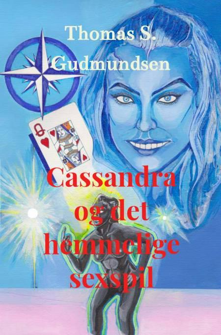 Cassandra og det hemmelige sexspil af Thomas S. Gudmundsen