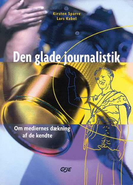 Den glade journalistik af Lars Kabel og Kirsten Sparre