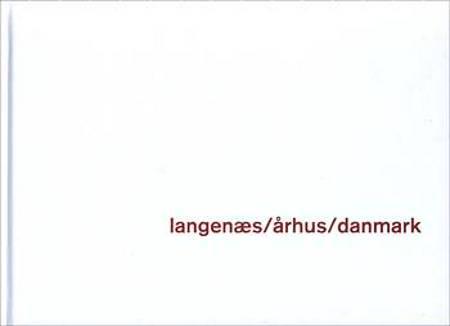 Langenæs, Århus, Danmark af Mikkel Andreas Beck, Marie Frank og Lars Bech