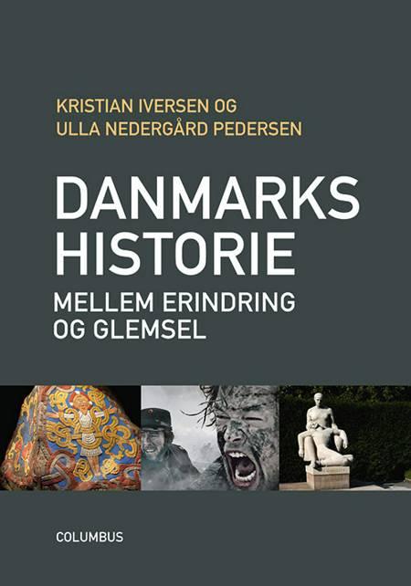 Danmarkshistorie mellem erindring og glemsel af Ulla Nedergaard Pedersen og Kristian Iversen