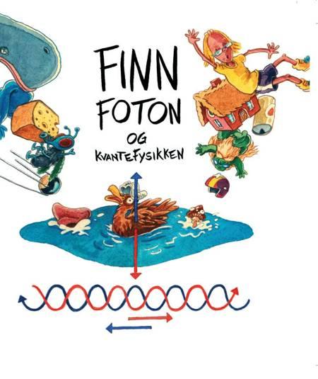 Finn Foton og kvantefysikken af Jan Egesborg, Pia Bertelsen og Johannes Töws