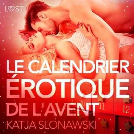 Le Calendrier érotique de l'Avent - Une nouvelle érotique af Katja Slonawski