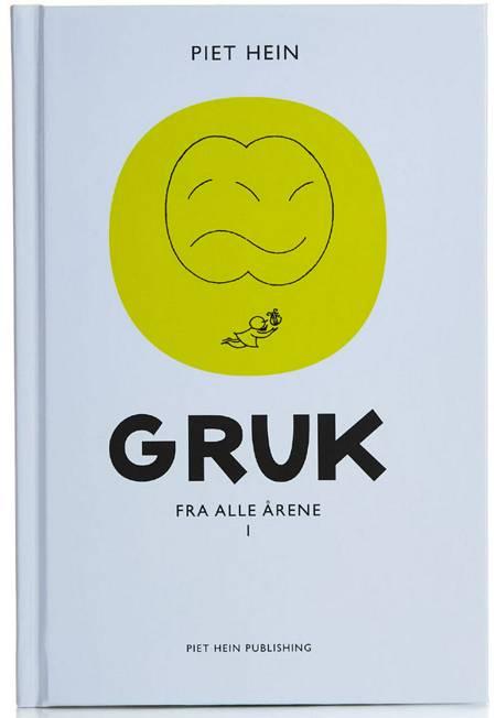 Gruk fra alle årene af Piet Hein